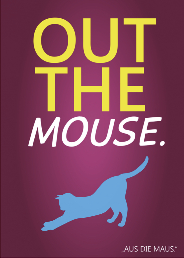 Denglisch Sprüche - Out the mouse.