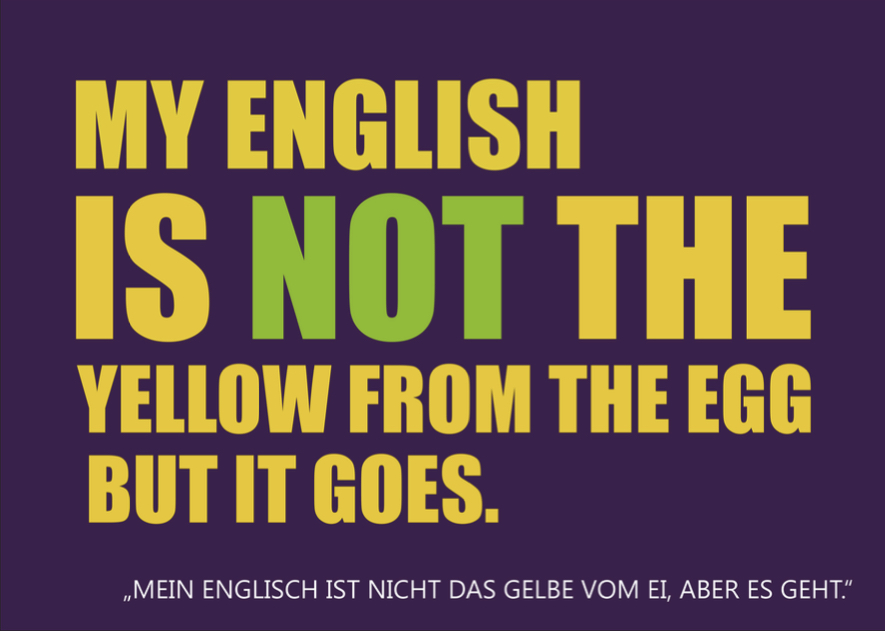 Denglisch Sprüche - yellow from the egg