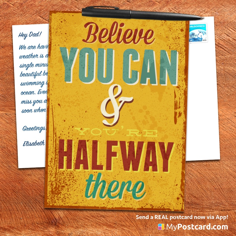 mypostcard_greeting_card_inspirational_quote_vintage_believe you can aand you are halfway there