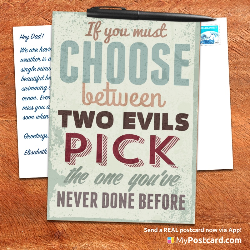 mypostcard_greeting_card_inspirational_quote_vintage_if you must choose between two evils pick the one you ar never done before