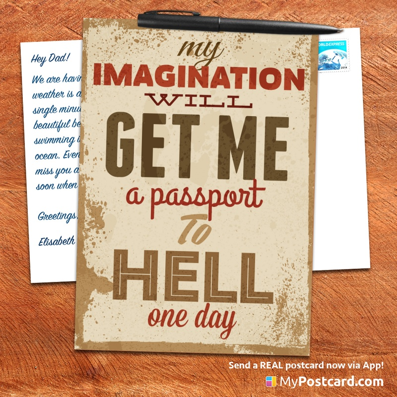mypostcard_greeting_card_inspirational_quote_vintage_my imaginationwill egt me a passport to hell one day
