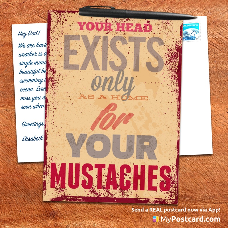 mypostcard_greeting_card_inspirational_quote_vintage_you head exists only as a home for your mustaches