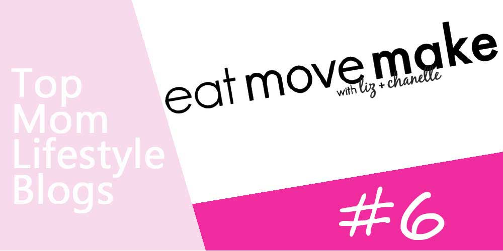 Mom Lifestyle Blogs - eat move make