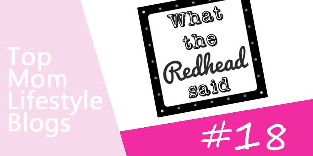 Mom Lifestyle Blogs - What the Redhead said
