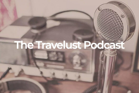 Podcast of the week - The Travellust Podcast