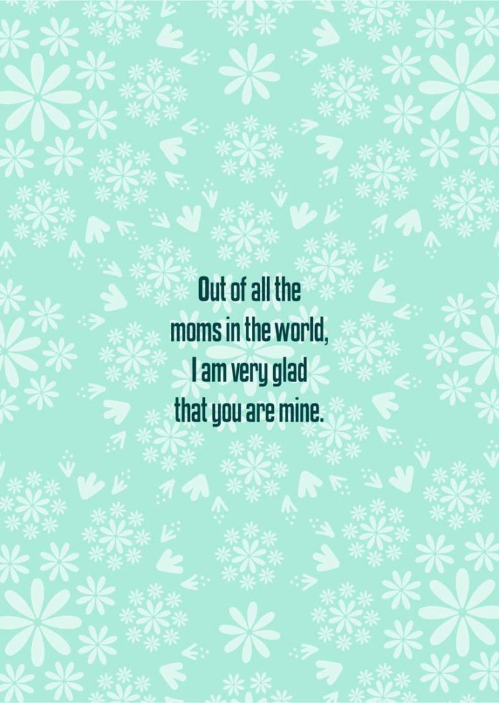 Mothers day sayings - Glad you're mine