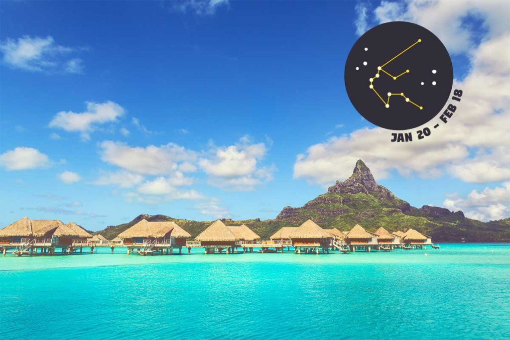 Aquarius: Bora-Bora - Let your zodiac sign guide you