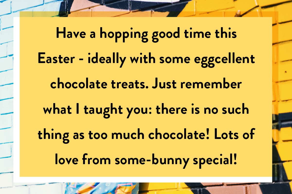 A quote to copy for writing an Easter card that's funny