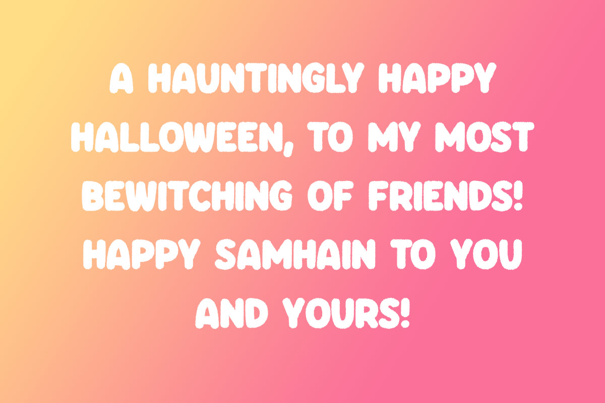 Celebrate the Samhain roots with a Happy Halloween messages like this example