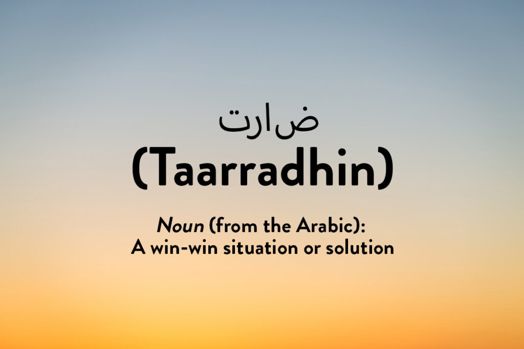 Taarradhin, an inspiring word from a different language  meaning a happy compromise