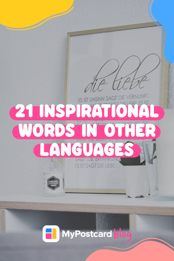 Inspirational words in other languages - Pinterest
