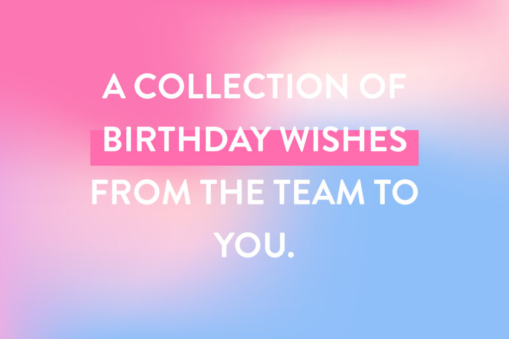 A short message for a shared birthday card from the team to a coworker