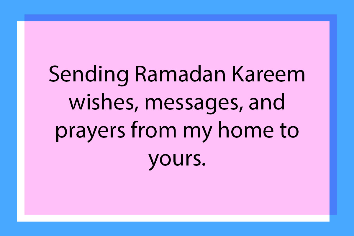 A friendly Ramadan sample text to send to long distance friends as greetings.